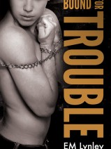 Steamy Excerpt & #Giveaway: Bound for Trouble #gayromance